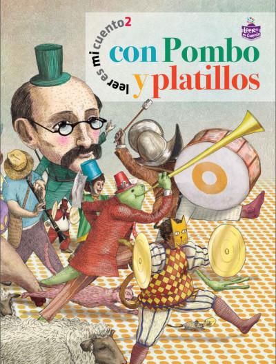 Leer es mi cuento 2 - Con Pombo y platillos