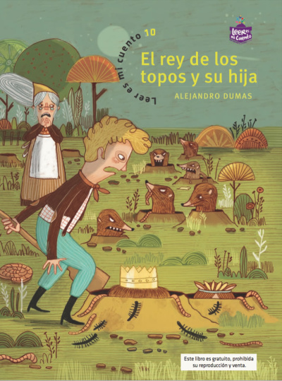 Leer es mi cuento 10 - El rey de los topos y su hija: Alejandro Dumas