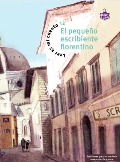 Leer es mi cuento 12 - El pequeño escribiente florentino
