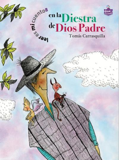 Leer es mi cuento 8 - En la diestra de dios padre: Tomás Carrasquilla
