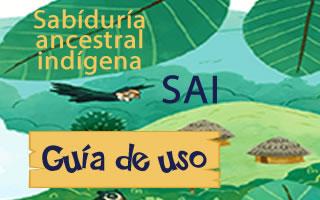 Descubre, imagina y crea con: Sabiduría ancestral indígena (SAI)