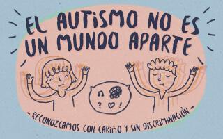 El autismo no es un mundo aparte
