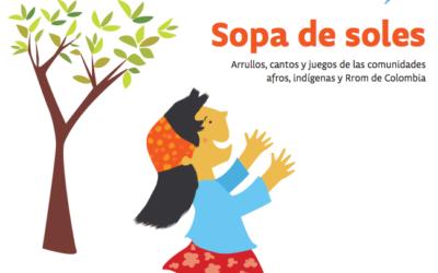 Para la cena: Sopa de soles, un manjar de relatos étnicos colombianos