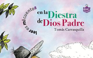 En la diestra de dios padre: Tomás Carrasquilla