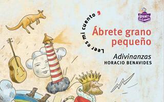 Ábrete grano pequeño: Adivinanzas de Horacio Benavides