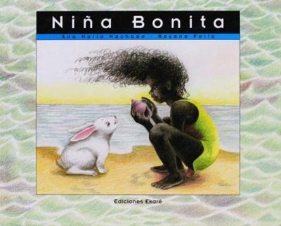 Niña Bonita es uno de los libros de Ana María Machado que puedes encontrar el cualquier biblioteca de la Red de Bibliotecas Públicas del País.