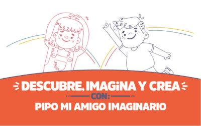 ¡Descubre, imagina y crea con Pipo, mi amigo imaginario!