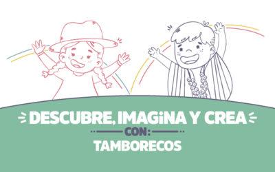 ¡Descubre, imagina y crea con Tamborecos!