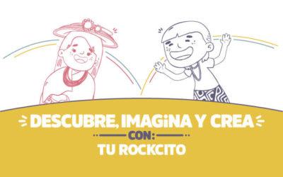 ¡Descubre, imagina y crea con Tu Rockcito!