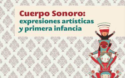 Libro Cuerpo Sonoro: expresiones artísticas y primera infancia