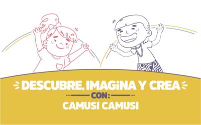 ¡Descubre, imagina y crea con Camusi!