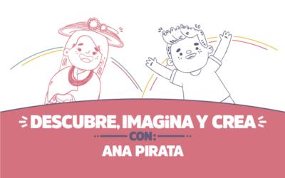 ¡Descubre, imagina y crea con Ana Pirata!