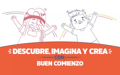 ¡Descubre, imagina y crea con Buen Comienzo!
