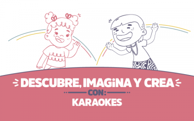 ¡Descubre, imagina y crea con Karaokes!