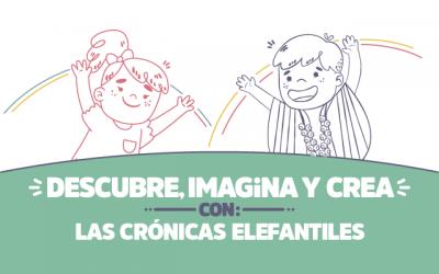 ¡Descubre, imagina y crea con Las Crónicas Elefantiles!