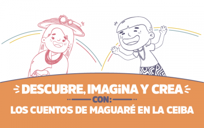 ¡Descubre, imagina y crea con los cuentos de Maguaré en La Ceiba!