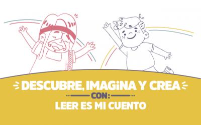 ¡Descubre, imagina y crea con Leer es mi Cuento!