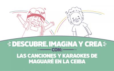 ¡Descubre, imagina y crea con las canciones y karaokes  de Maguaré en La Ceiba!