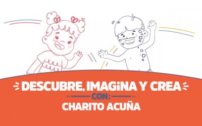 ¡Descubre, imagina y crea con Charito Acuña!