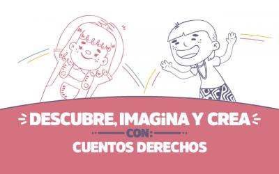 ¡Descubre, imagina y crea con Cuentos derechos!