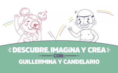 ¡Descubre, imagina y crea con Guillermina y Candelario!