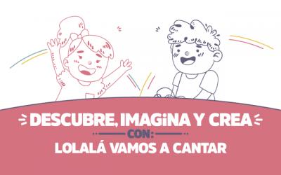 ¡Descubre, imagina y crea con Lolalá!