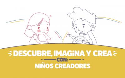 ¡Descubre, imagina y crea con Niños creadores!
