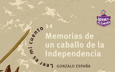 Memorias de un caballo de la Independencia