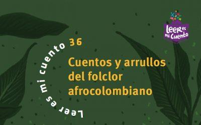 Cuentos y arrullos del folclor afrocolombiano