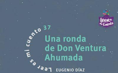Una ronda de Don Ventura Ahumada